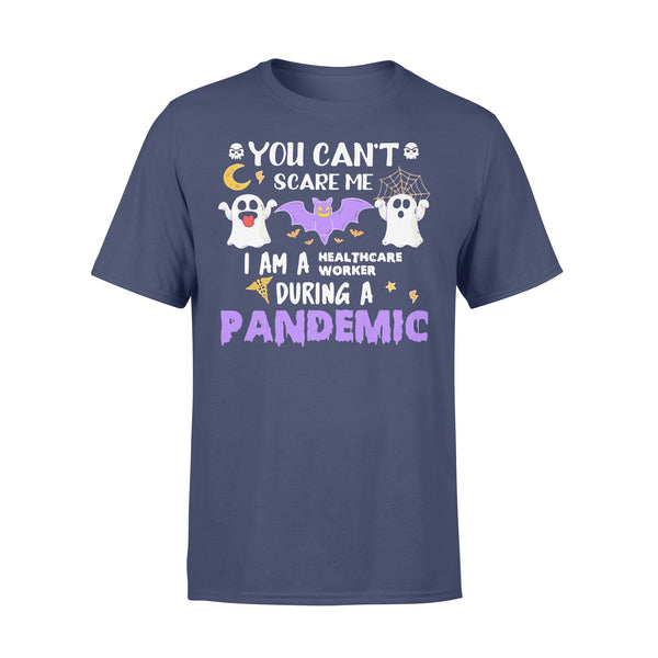 You Can't Scare Me I Am A Healthcare Worker During A Pandemic Halloween T-shirt XL By AllezyShirt