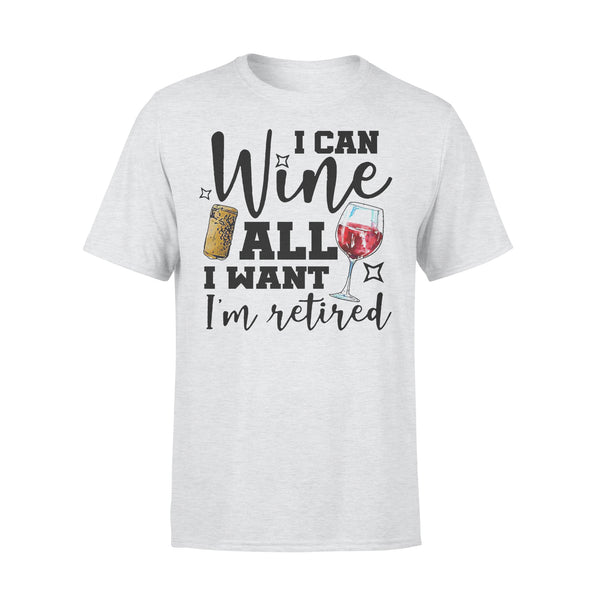 I Can Wine All I Want I'm Retired T-shirt XL By AllezyShirt