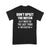 Don't Upset The Witch As It Might Be The Last Thing You Ever Do Funny T-shirt