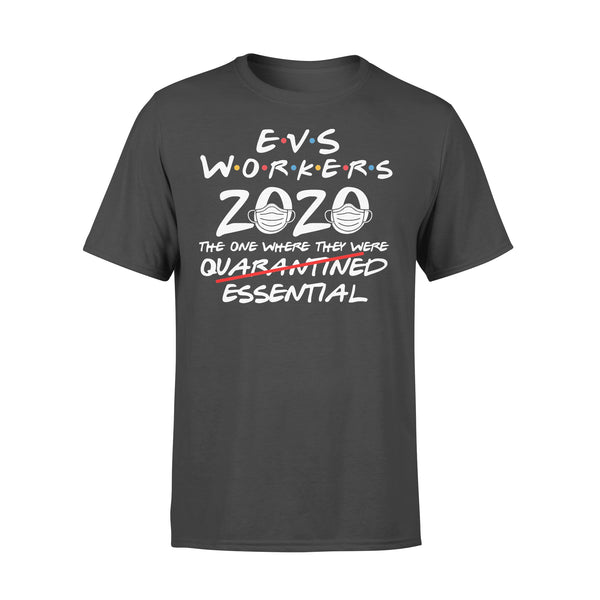 Evs Workers 2020 The One Where They Were Not Quarantined Essential Covid-19 T-Shirt L By AllezyShirt