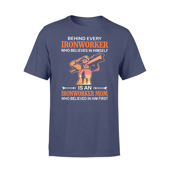 Behind Every Ironworker Who Believes In Himself Is An Ironworker Mom Who Believed In Him First Sunshine T-shirt XL By AllezyShirt