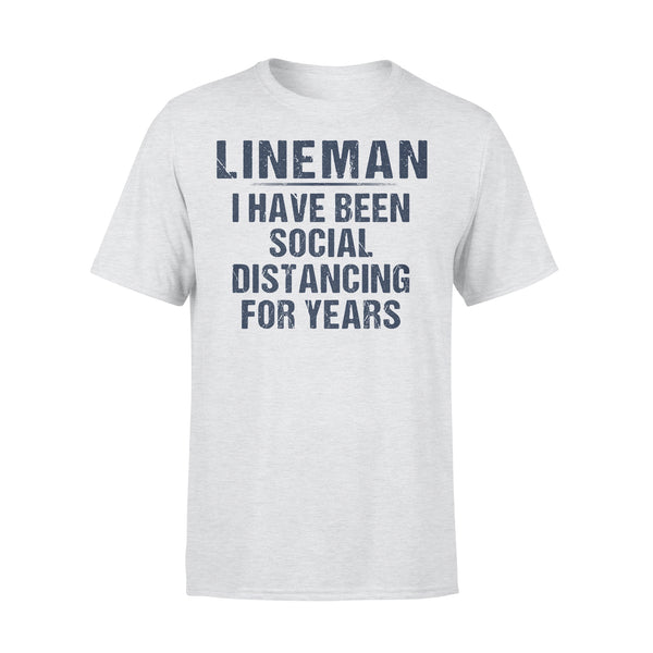 Lineman I Have Been Social Distancing For Years 2020 Shirt XL By AllezyShirt