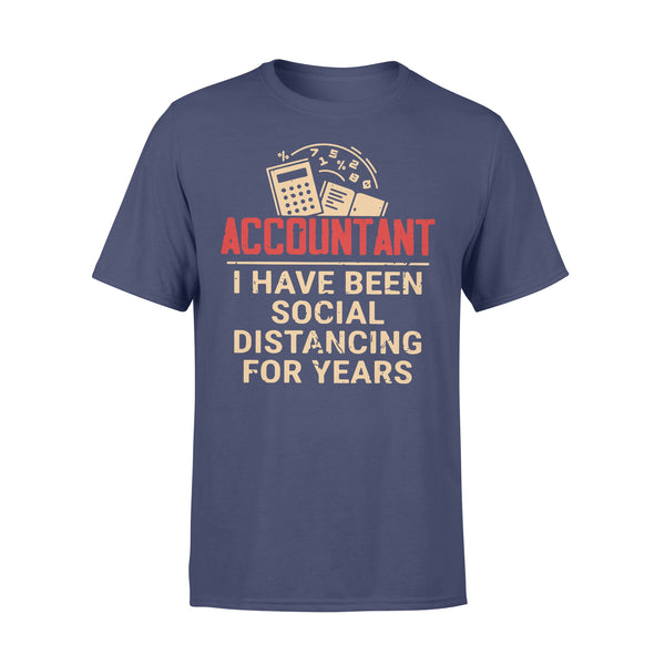Accountant I Have Been Social Distancing For Years T-Shirt XL By AllezyShirt