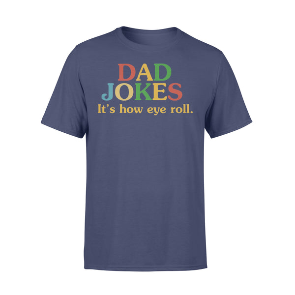 Dad Jokes It's How Eye Roll Funny Father Quote T-shirt XL By AllezyShirt