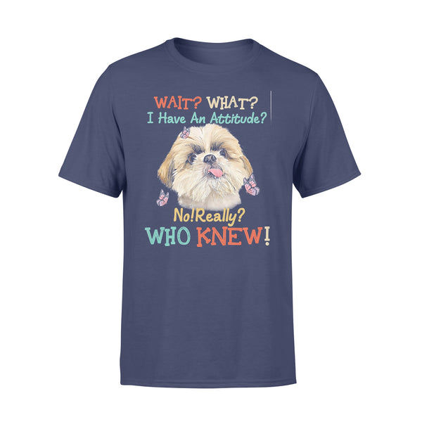Wait What I Have An Attitude No Really Who Knew West Highland Shih Tzu T-shirt XL By AllezyShirt