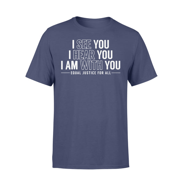 I See You I Hear You I Am With You Equal Justice For All T-shirt XL By AllezyShirt