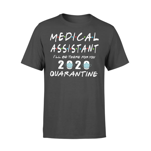 Medical Assistant I'Ll Be There For You 2020 Quarantine Shirt L By AllezyShirt