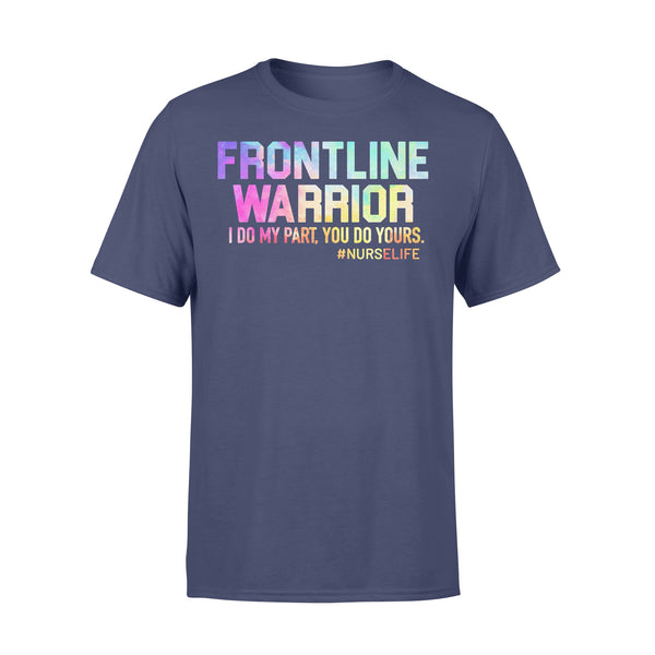 Frontline Warrior I Do My Part You Do Yours #nurselife T-shirt XL By AllezyShirt