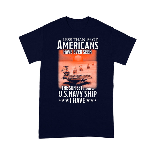 Less Than 1 Of Americans Have Ever Seen The Sun Set From A Us Navy Ship I Have T-shirt XL By AllezyShirt