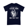 Behind Every Crazy Wife Is A Husband Who Made Her That Way Skeleton Marriage T-shirt M By AllezyShirt