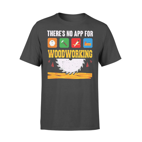 There's No App For Woodworking T-Shirt L By AllezyShirt