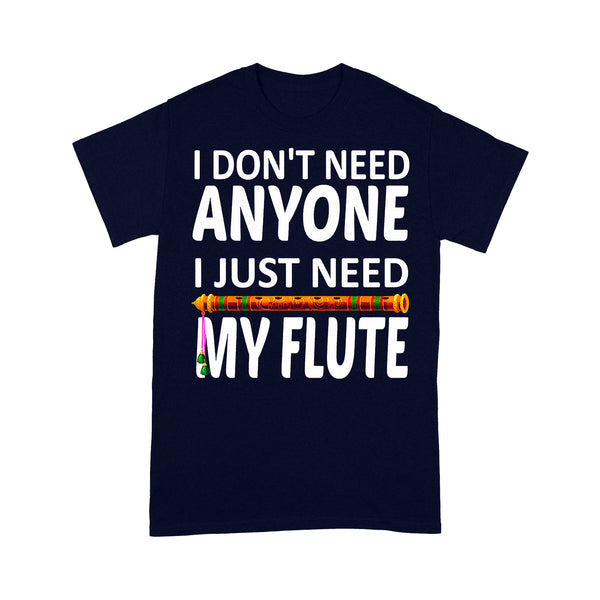 I Don't Need Anyone I Just Need My Flute T-shirt M By AllezyShirt