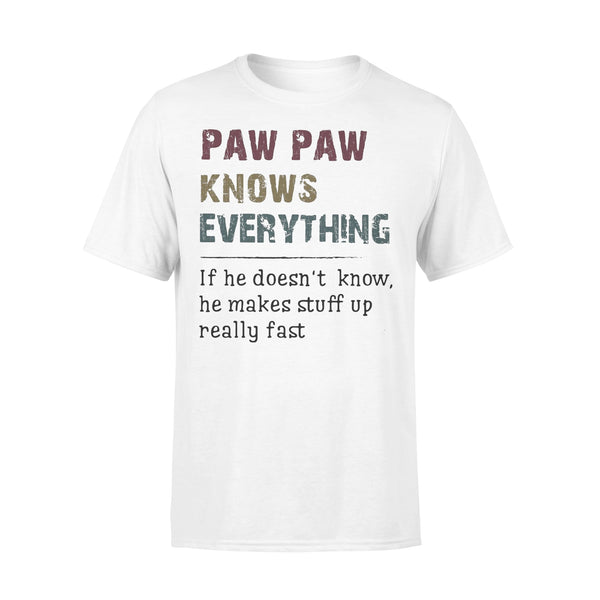 Paw Paw Knows Everything If He Doesn't Know He Makes Stuff Up Really Fast T-shirt L By AllezyShirt