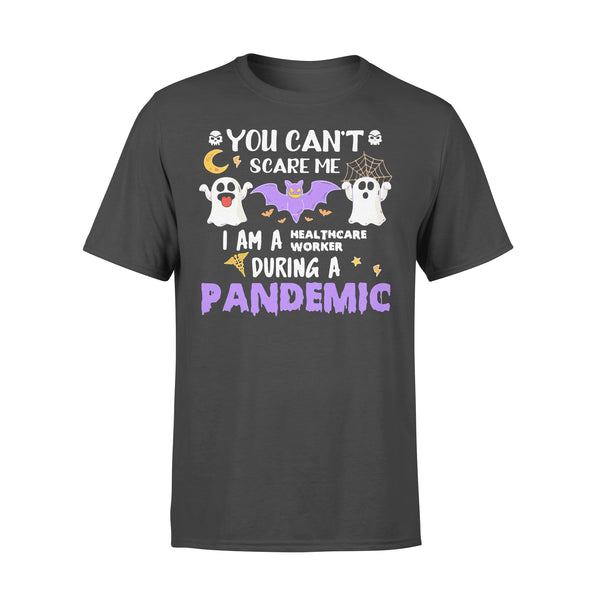You Can't Scare Me I Am A Healthcare Worker During A Pandemic Halloween T-shirt L By AllezyShirt