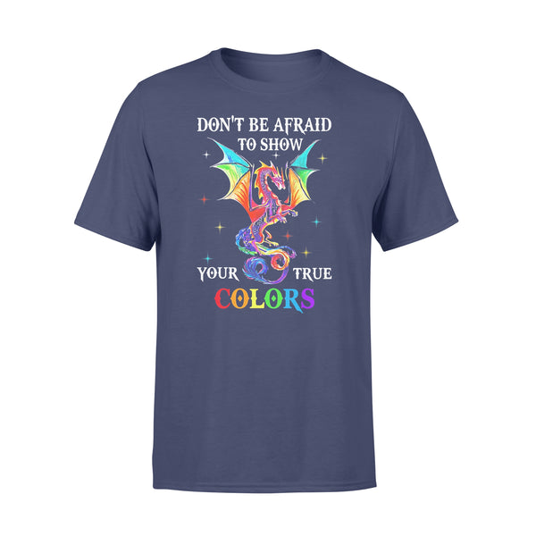 Dragon Don't Be Afraid To Show Your True Colors Shirt XL By AllezyShirt