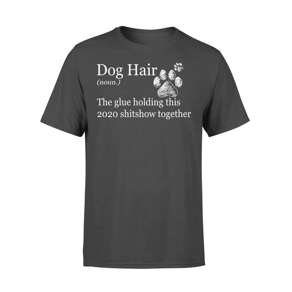 Dog Hair 2020 The Glue Holding This Shitshow Together T-shirt L By AllezyShirt