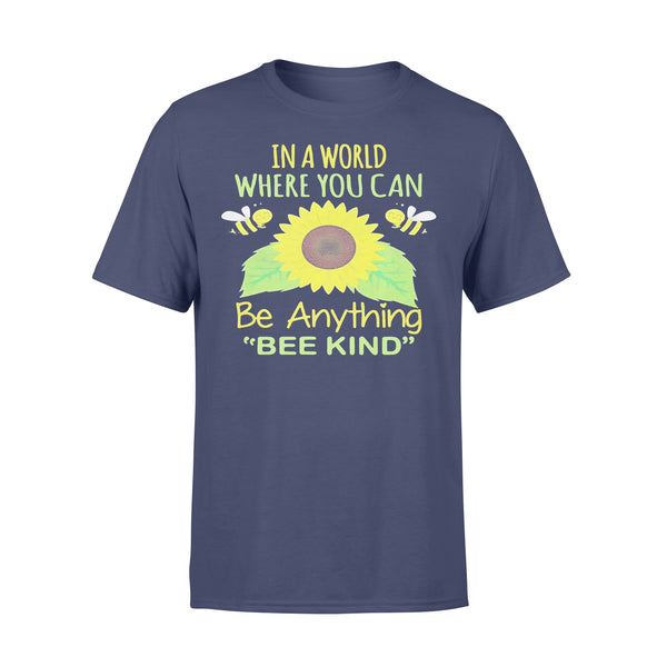 In A World Where You Can Be Anything Bee Kind Sunflower T-shirt XL By AllezyShirt