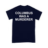Columbus Was A Murderer T-shirt XL By AllezyShirt