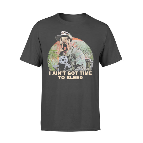 Dinosaur I Ain't Got Time To Bleed Shirt L By AllezyShirt