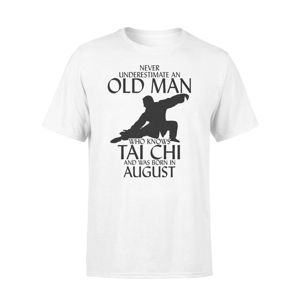 Never Underestimate An Old Man Who Knows Tai Chi And Was Born In August Shirt L By AllezyShirt
