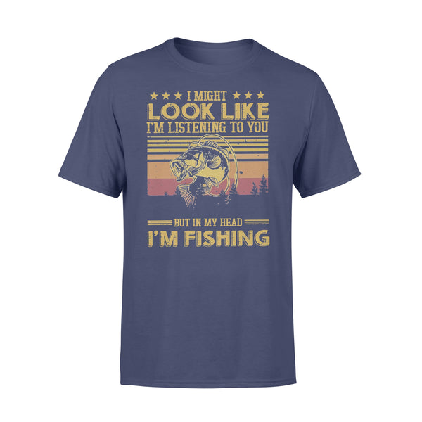 I Might Look Like I Am Listening To You But In My Head I'M Fishing Vintage Version T-shirt XL By AllezyShirt