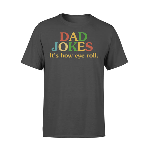 Dad Jokes It's How Eye Roll Funny Father Quote T-shirt L By AllezyShirt
