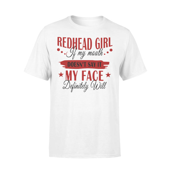 Redhead Girl If My Mouth Doesn'T Say It My Face Definitely Will T-shirt S By AllezyShirt