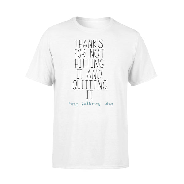 Thanks For Not Hitting It And Quitting It Happy Father's Day T-shirt L By AllezyShirt
