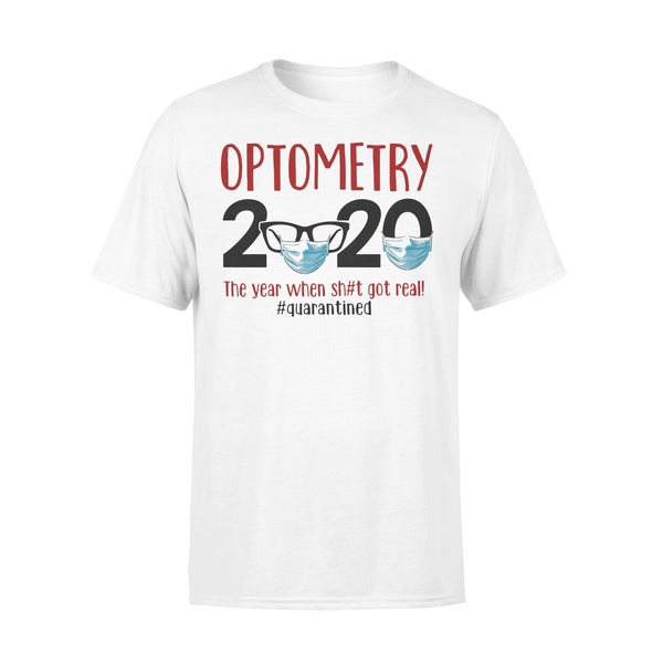 Optometry 2020 The Year When Shit Got Real Quarantined Covid-19 T-Shirt L By AllezyShirt