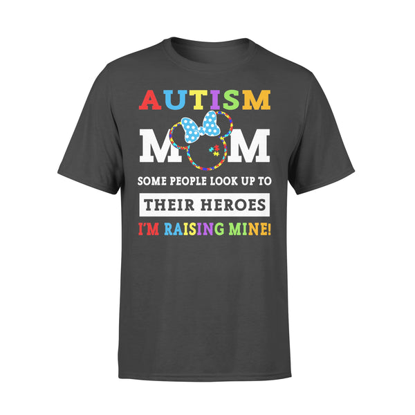 Autism Mom Some People Look Up To Their Heroes I'm Raising Mine Shirt L By AllezyShirt