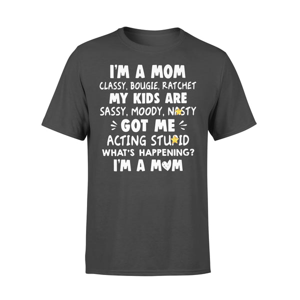 I'm A Mom Classy Bougie Ratchet My Kids Are Sassy Moody Nasty T-shirt L By AllezyShirt