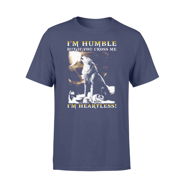 I'm Humble But If You Cross Me I'm Heartless Shirt XL By AllezyShirt