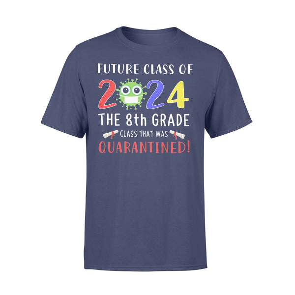 Future Class Of 2024 The 8Th Grade Class That Was Quarantined T-shirt XL By AllezyShirt