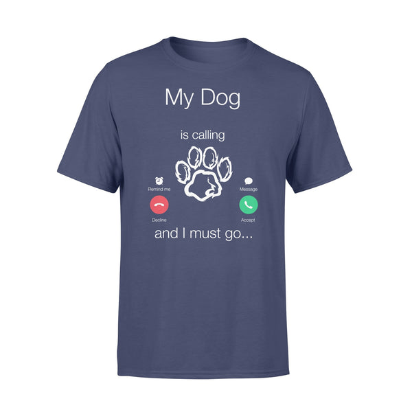My Dog Is Calling And I Must Go Shirt XL By AllezyShirt