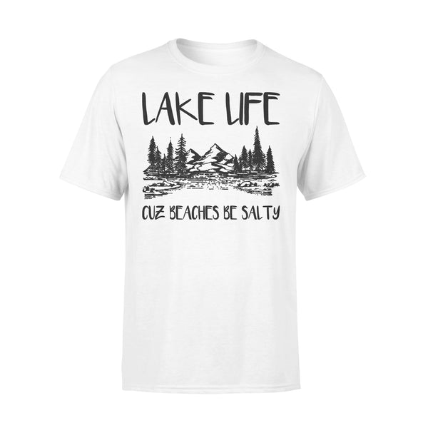 Lake Life Cuz Beaches Be Salty Sarcasm Lake Lovers T-shirt L By AllezyShirt