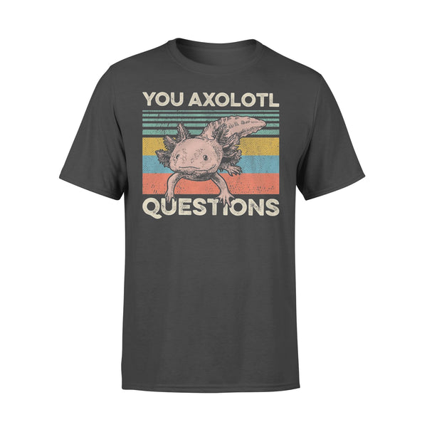 You Axolotl Question Shirt L By AllezyShirt