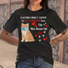 A Woman Cannot Survive On Self-Quarantine Alone She Also Needs Her Cat Heart Covid-19 T-shirt S By AllezyShirt