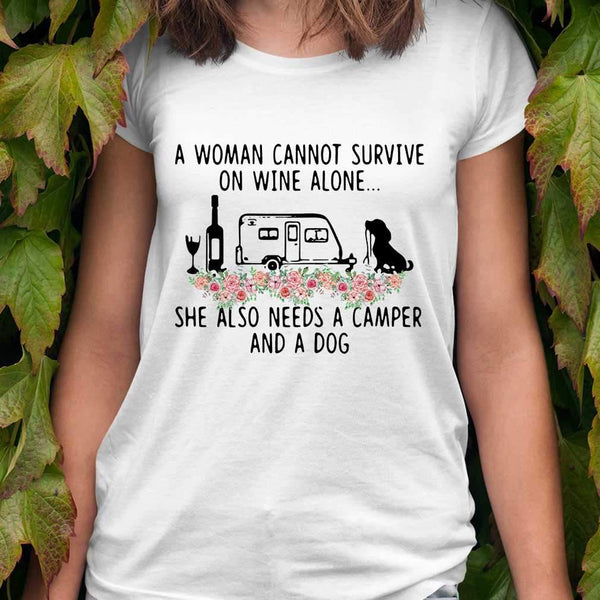A Woman Cannot Survive On Wine Alone She Also Needs A Camper And A Dog Flowers T-shirt S By AllezyShirt
