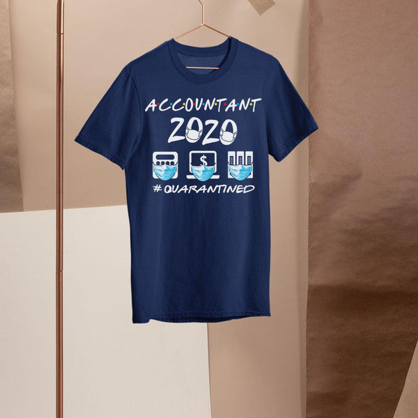 Accountant 2020 #quarantined Shirt M By AllezyShirt