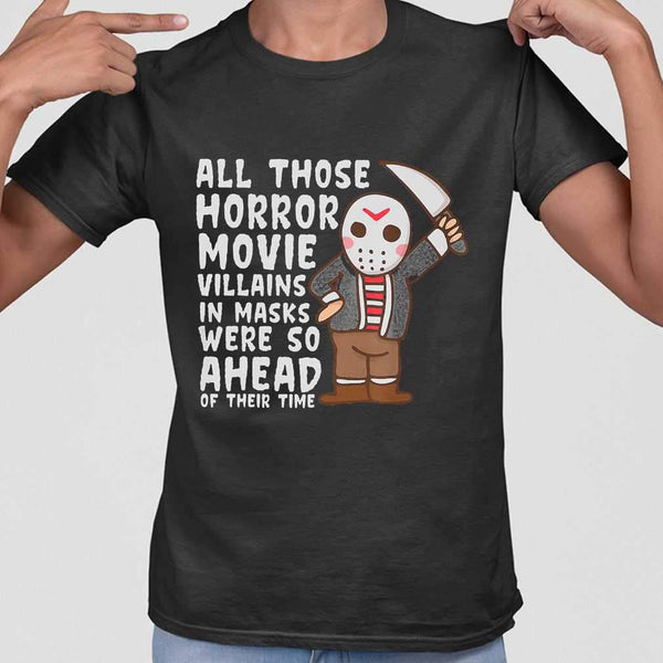 All Those Horror Movie Villains In Mask We're So Ahead Of Their Time T-shirt M By AllezyShirt