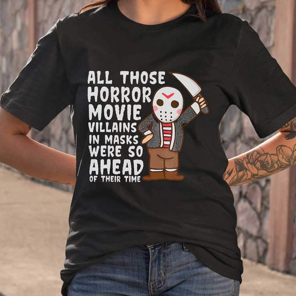 All Those Horror Movie Villains In Mask We're So Ahead Of Their Time T-shirt S By AllezyShirt