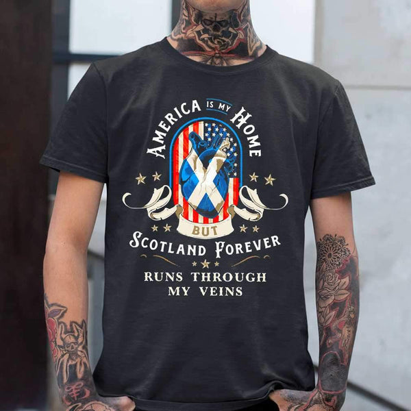 America Is My Home Scotland Forever Runs Through My Veins T-shirt S By AllezyShirt