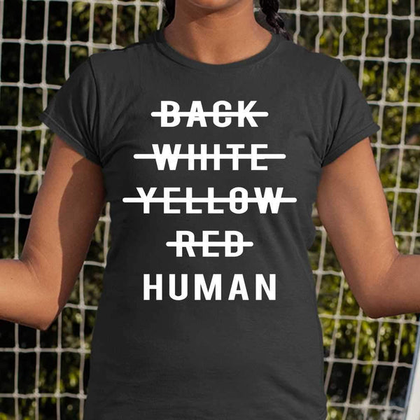 Anti Racism No Black White Yellow Red Only Human T-shirt S By AllezyShirt