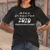 Area Director 2020 #quarantined Shirt S By AllezyShirt