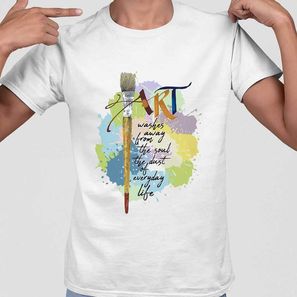 Art Washes Away From The Soul The Dust Of Everyday Life T-shirt M By AllezyShirt