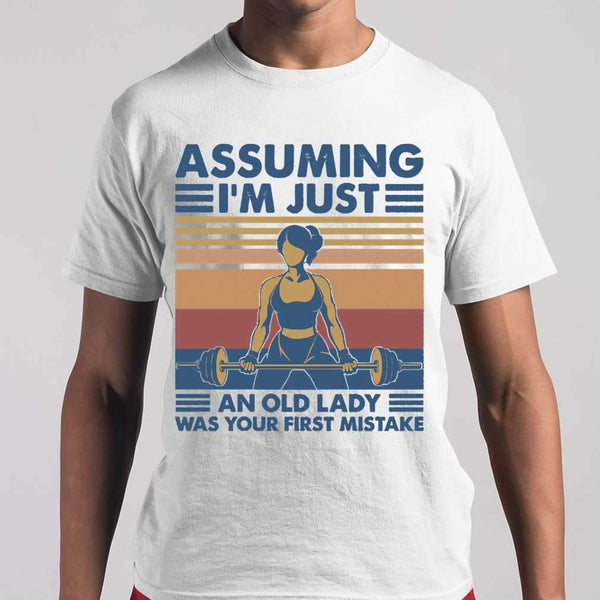 Assuming Im Just An Old Lady Was Your First Mistake Fitness Vintage T-shirt S By AllezyShirt