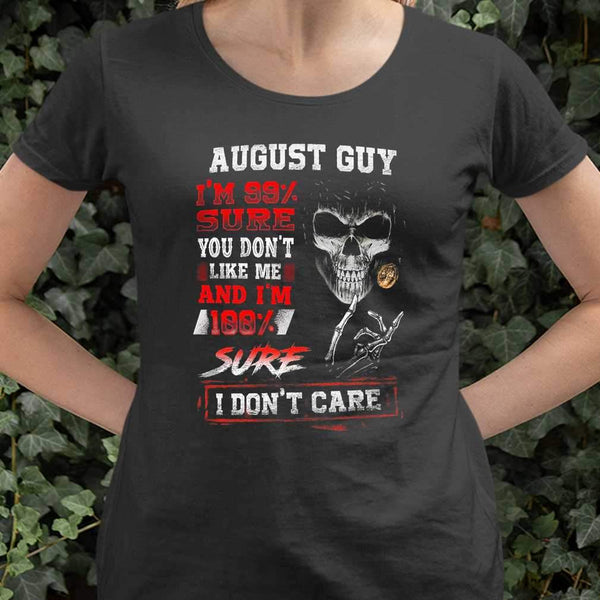 August Guy I'M 99 Percent Sure You Don'T Like Me And I'M 100% Sure I Don'T Care T-shirt M By AllezyShirt