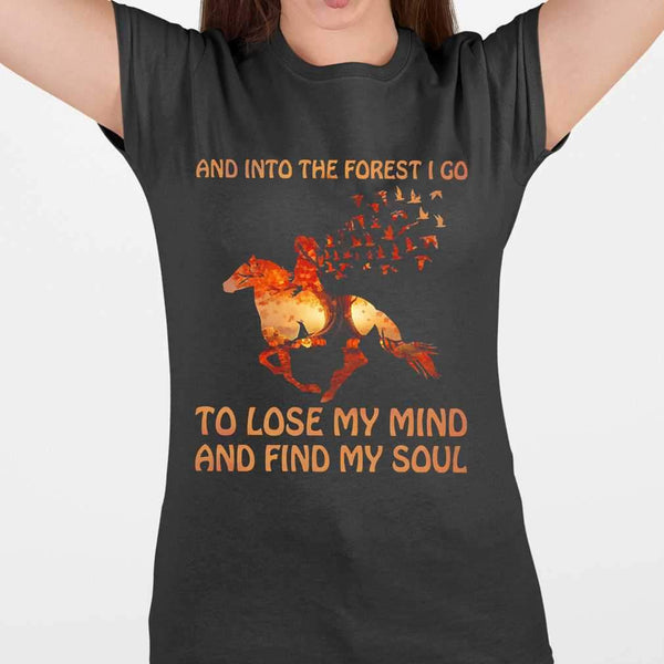 Autumn Horse Riding And Into The Forest I Go To Lose My Mind And Find My Soul T-shirt S By AllezyShirt