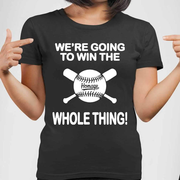 Baseball We're Going To Win The Whole Thing T-shirt S By AllezyShirt