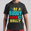 Be A Buddy Not A Bully M By AllezyShirt
